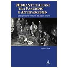 Migranti italiani tra fascismo e antifascismo. La scoperta della politica in due regioni francesi