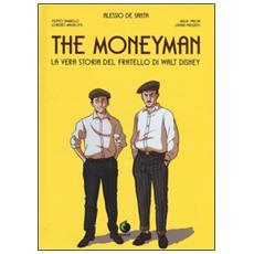 The moneyman. La vera storia del fratello di Walt Disney