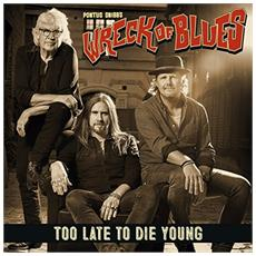 Pontus Snibb S Wreck - Too Late To Die Young - Disponibile dal 16/03/2018