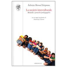 La società interculturale. Modelli e pratiche pedagogiche