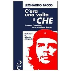 C'era una volta il Che. Ernesto Guevara, tutta un'altra storia