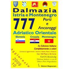 777 Dalmazia, Istria e Montenegro. Porti e ancora ggi. Adriatico orientale