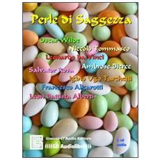 Perle di saggezza. Audiolibro. CD Audio. Ediz. integrale