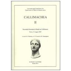 Callimachea. 2° Giornata di Studi su Callimaco (Roma, 12 maggio 2005)