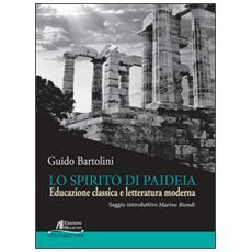 Lo spirito di Paideia. Educazione classica e letteratura moderna