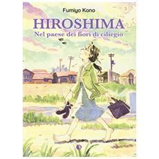 Fumiyo Kono - Hiroshima - Nel Paese Dei Fiori Di Ciliegio