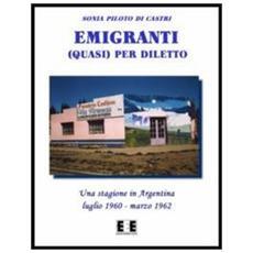 Emigranti (quasi) per diletto
