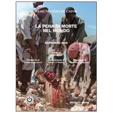 La pena di morte nel mondo. Rapporto 2013