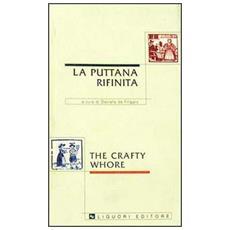 Puttana rifinita-The crafty whore (La)