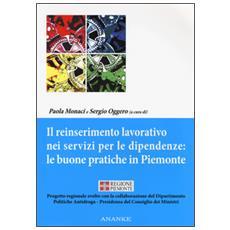 Reinserimento lavorativo nei servizi per le dipendenze: le buone pratiche in Piemonte (Il)