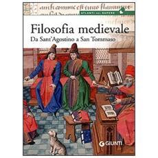Filosofia medievale. Da sant'Agostino a san Tommaso