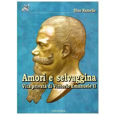 Amori e selvaggina. Diario segreto di Vittorio Emanuele II