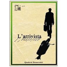 L'arrivista. Quaderni democratici (2013) . Vol. 6