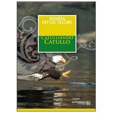 Catulliando Catullo