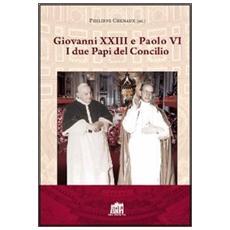 Giovanni XXIII e Paolo VI. I due papi del Concilio