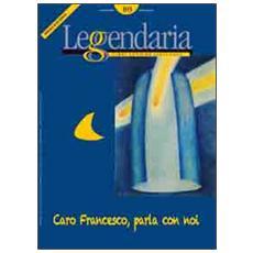 Leggendaria. Vol. 103: Caro Francesco, parla con noi