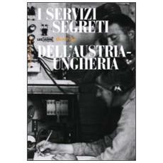 I servizi segreti dell'Austria-Ungheria