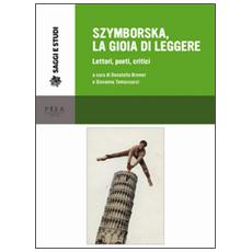 Szymborska, la gioia di leggere. Lettori, poeti, critici