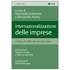 Internalizzazione delle imprese. L'Italia e la sfida dei mercati esteri