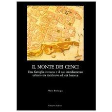 Il monte dei Cenci. Una famiglia romana e il suo insediamento urbano tra Medioevo e barocco
