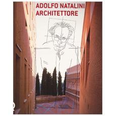 Adolfo Natalini architettore. Catalogo della mostra (Lucca, 23 novembre 2002-26 gennaio 2003)