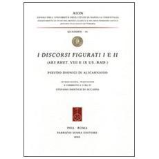 I discorsi figurati 1-2 (Ars. Rhet. VIII e IX Us. -Rad)