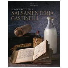Le antiche ricette della salsamenteria Gastinelli