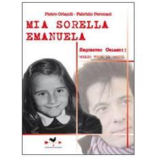 Mia sorella Emanuela. Sequestro Orlandi: voglio tutta la verità