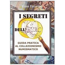 I segreti dell'euro. Guida pratica al collezionismo numismatico