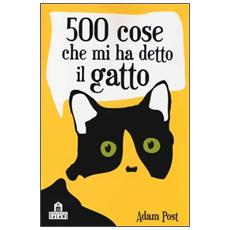 500 cose che mi ha detto il gatto
