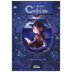 Il libro di Hector. I diari di Cerise. Vol. 2