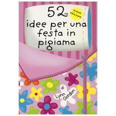 52 idee per una festa in pigiama. Carte. Ediz. a colori