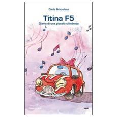 Titina F5. Diario di una piccola cilindrata