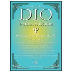 Dio parla a Doris. Sessantadue rivelazioni da Dio 1993-2006