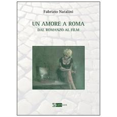 Un amore a Roma. Dal romanzo al film