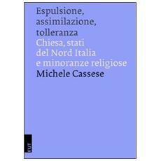 Espulsione, assimilazione, tolleranza. Chiesa, Stati del Nord Italia e minoranze religiose