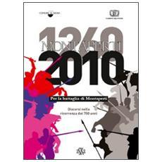 1260-2010. Per la battaglia di Montaperti. Discorsi nella ricorrenza dei 750 anni