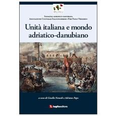 Unità italiana e mondo adriatico-danubiano