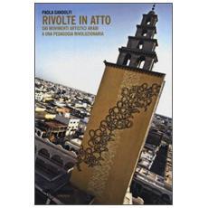 Rivolte in atto. Dai movimenti artistici arabi a una pedagogia rivoluzionaria