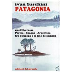Patagonia quel filo rosso Parma-Spagna-Argentina tra l'Europa e la fine del mondo