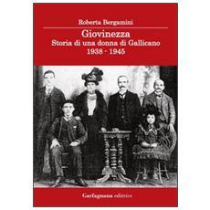 Giovinezza. Storia di una donna di Gallicano 1938-1945