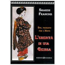 Dal passato per l'arte: l'eredità di una geisha