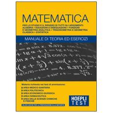 Test. Matematica. Manuale di teoria ed esercizi