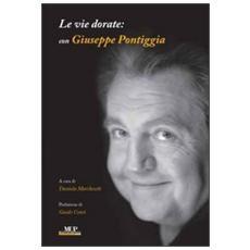 Le vie dorate per Giuseppe Pontiggia. Ritratto di uno scrittore