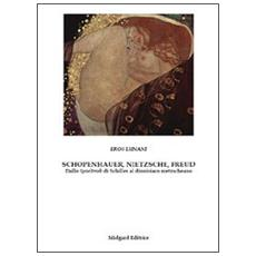 Schopenhauer, Nietzsche, Freud. Dallo Spieltrieb di Schiller al dionisiaco nietzscheano