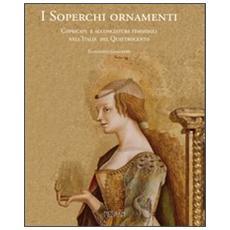 I soperchi ornamenti. Copricapi e acconciature femminili nell'Italia del Quattrocento