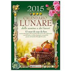 Calendario lunare delle semine e dei lavori 2015. 12 mesi di cose da fare