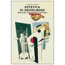 Estetica di Heidelberg. Primi scritti sull'estetica (1916-1918)