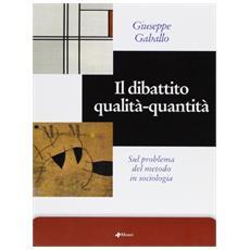 Dibattito qualit�-quantit� sul problema del metodo in sociologia (Il)