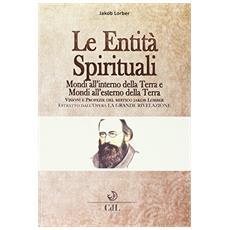 Le entità spirituali. Mondi all'esterno della Terra. Estratto dall'opera «La grande rivelazione»